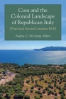 Cosa and the Colonial Landscape of Republican Italy (Third and Second Centuries BCE) Cover Image