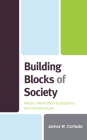 Building Blocks of Society: History, Information Ecosystems and Infrastructures Cover Image