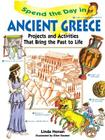Spend the Day in Ancient Greece: Projects and Activities That Bring the Past to Life Cover Image