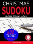 Christmas Sudoku Puzzles for Adults: Stocking Stuffers For Men, Women:400 Medium Christmas Sudoku Puzzles: Sudoku Puzzles Holiday Gifts And Sudoku Sto Cover Image