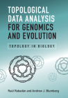 Topological Data Analysis for Genomics and Evolution: Topology in Biology Cover Image