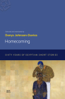 Homecoming: Sixty Years of Egyptian Short Stories (Modern Arabic Literature) Cover Image