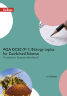 AQA GCSE 9-1 Biology for Combined Science: Foundation Support Workbook (GCSE Science 9-1) Cover Image