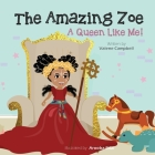 The Amazing Zoe: A Queen Like Me! Cover Image