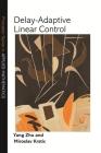 Delay-Adaptive Linear Control Cover Image