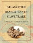 Atlas of the Transatlantic Slave Trade (The Lewis Walpole Series in Eighteenth-Century Culture and History) Cover Image