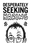 Desperately Seeking Haring Cover Image