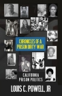 Chronicles of a Prison Dirty War: California Prison Politics Cover Image