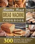 Hamilton Beach Bread Machine Cookbook 2021 Cover Image