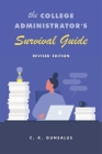 The College Administrator's Survival Guide: Revised Edition Cover Image