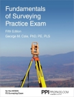 PPI Fundamentals of Surveying Practice Exam, 5th Edition – Comprehensive Practice Exam for the NCEES FS Surveying Exam Cover Image