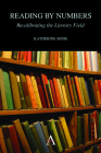 Reading by Numbers: Recalibrating the Literary Field Cover Image