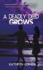 A Deadly Deed Grows Cover Image