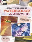 Creative Workshop: Watercolor & Acrylic [With DVD] Cover Image