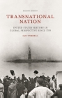 Transnational Nation: United States History in Global Perspective Since 1789 Cover Image