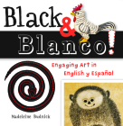 Black & Blanco!: Engaging Art in English Y Español (Artekids) Cover Image