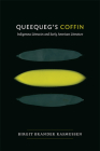 Queequeg's Coffin: Indigenous Literacies & Early American Literature Cover Image