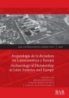 Arqueología de la dictadura en Latinoamérica y Europa / Archaeology of Dictatorship in Latin America and Europe: Violencia, resistencia, resiliencia / (BAR International #2979) Cover Image