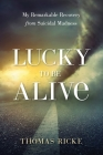 Lucky to be Alive Cover Image