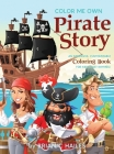 Color Me Own Pirate Story: An Immersive, Customizable Coloring Book for Kids (That Rhymes!) Cover Image