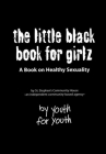 The Little Black Book for Girlz: A Book on Healthy Sexuality Cover Image