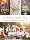 Will You Marry Me: Wedding Planning and Design Cover Image