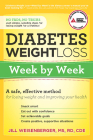 Diabetes Weight Loss: Week by Week: A Safe, Effective Method for Losing Weight and Improving Your Health Cover Image