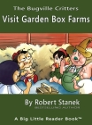 Visit Garden Box Farms, Library Edition Hardcover for 15th Anniversary (Bugville Critters #4) Cover Image