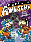 Captain Awesome vs. the Spooky, Scary House Cover Image