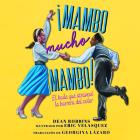 ¡Mambo Mucho Mambo!: El Baile Que Atravesó La Barrera del Color Cover Image