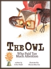 The Owl Who Paid Too Much Attention Cover Image