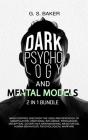 DARK PSYCHOLOGY And MENTAL MODELS 2 IN 1 Bundle Cover Image