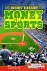The Kids' Guide to Money in Sports (Sports Illustrated Kids) Cover Image