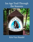 Ice Age Trail Through the Seasons Cover Image