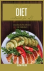 The Essential Diet Cookbook for All: Delicious Recipes for Easy, Low-Carb Meals Cover Image
