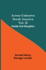 Across Unknown South America Vol- Ii Hodder And Stoughton Cover Image
