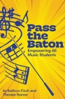 Pass the Baton: Empowering All Music Students Cover Image