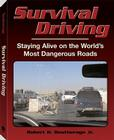 Survival Driving: Staying Alive on the World's Most Dangerous Roads Cover Image