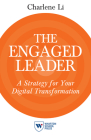 The Engaged Leader: A Strategy for Your Digital Transformation Cover Image