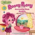 Rosey Posey and the Perfectly Pink Radish: Bloomers Island Garden of Stories #2 Cover Image