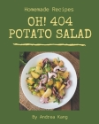 Oh! 404 Homemade Potato Salad Recipes: Greatest Homemade Potato Salad Cookbook of All Time Cover Image