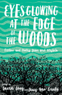 Eyes Glowing at the Edge of the Woods: Fiction and Poetry from West Virginia Cover Image