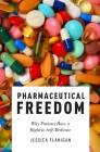 Pharmaceutical Freedom: Why Patients Have a Right to Self Medicate Cover Image