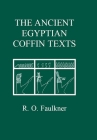 The Ancient Egyptian Coffin Texts Cover Image