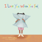 I Love You When You Feel Cover Image