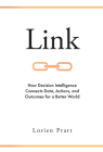 Link: How Decision Intelligence Connects Data, Actions, and Outcomes for a Better World Cover Image