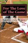 For the Love of the Game: Faith-Based, Baseball Themed Cover Image