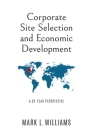 Corporate Site Selection and Economic Development: A 30-Year Perspective Cover Image