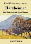 Harzheimat: Das Heimatbuch eines Malers Cover Image