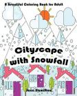 Cityscape with Snowfall: A Beautiful Coloring Book for Adult: Adult Activity Book Cover Image